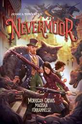Nevermoor. Morrigan Crows magiska förbannelse av Jessica Townsend