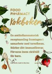 Food Pharmacy : kokboken av Mia Clase,